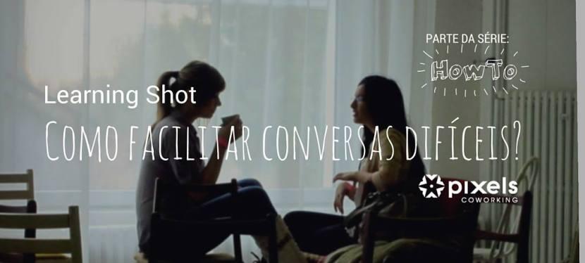 Como facilitar conversasdifíceis?